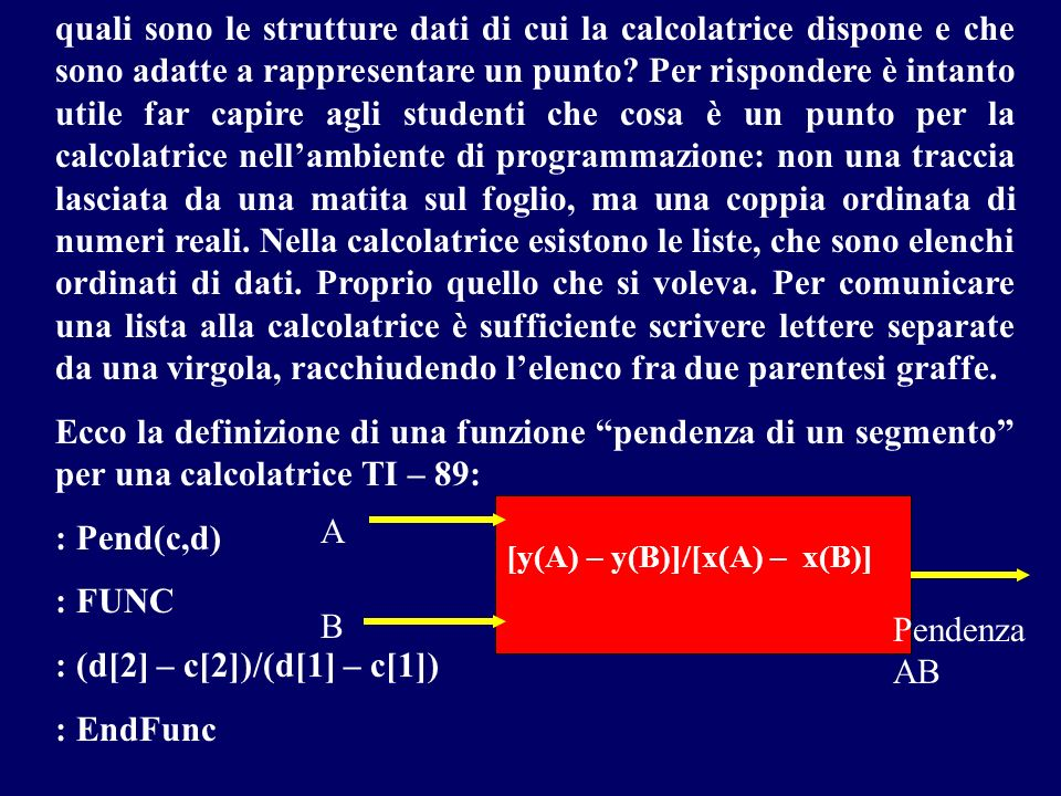 : (d[2] – c[2])/(d[1] – c[1]) : EndFunc